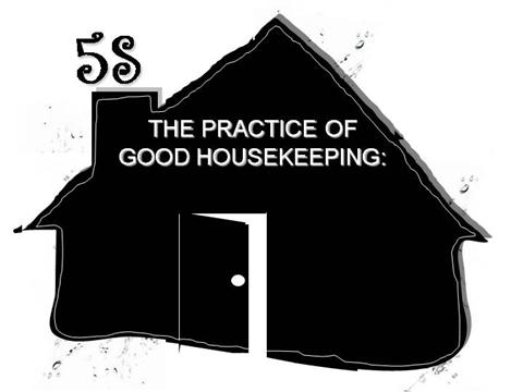 5s of good housekeeping Establish good habits 5s – workplace organization by: soichiro honda the reason why i tell you, honda employees, to keep our factory clean is not to look good from the outside a mindset  the 5s system will expand into other areas after the initial area is complete.