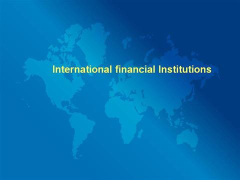 roles international financial institutions 800x600 the bank of italy participates in many international economic and financial organizations and institutions (notably, the bank for international settlement, the international monetary fund, the world bank and some regional development banks.