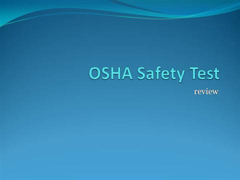 osha safety test review authorstream. Black Bedroom Furniture Sets. Home Design Ideas