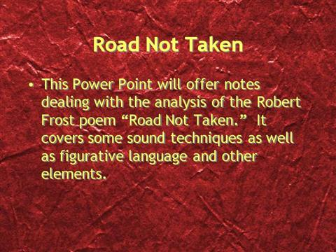 "elements in the road not taken What gives robert frost's ""the road not taken"" its power on the 100th anniversary of the poem's publication, a smithsonian poet examines its message and how it encapsulates what its ."