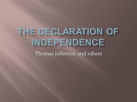 the declaration of independence authorstream. Black Bedroom Furniture Sets. Home Design Ideas