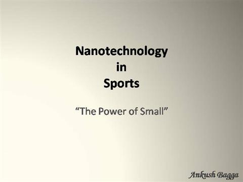 nanotechnology in sports |authorstream, Presentation templates