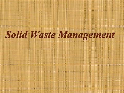 Solid Waste Management authorSTREAM – Waste Management Ppt