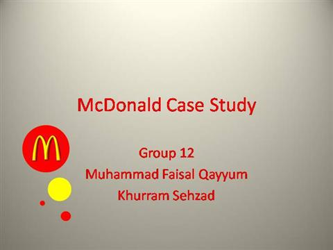 mcdonalds a case study The case constitutes an interesting showcase where the ways in which the  studied features are managed can inspire others businesses in.
