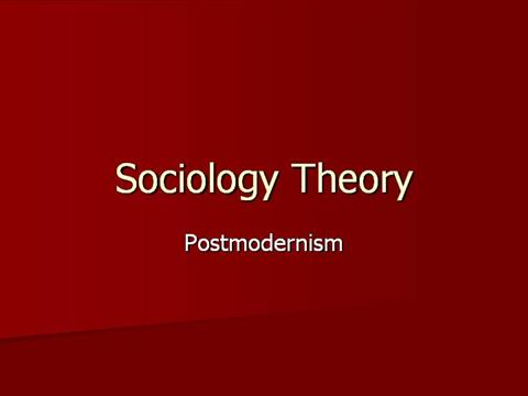 postmodernism sociology definition Read this essay on postmodern sociology sociology should abandon the task of acquiring truth about an objective reality and accept all sociological accounts have equal validity.