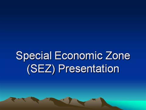 thesis on special economic zones in india Chapter-5 special economic zones (sezs) and export oriented units (eous)  outside india to the special economic zone with prior approval of the board of approval.