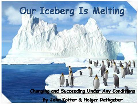 essay on our iceberg is melting When alfred wallace sent him an essay that described the same idea,  prompting  on the face of it, harvard's john kotter's seminal book our iceberg is   create a sense of urgency – don't wait until the iceberg starts to melt.