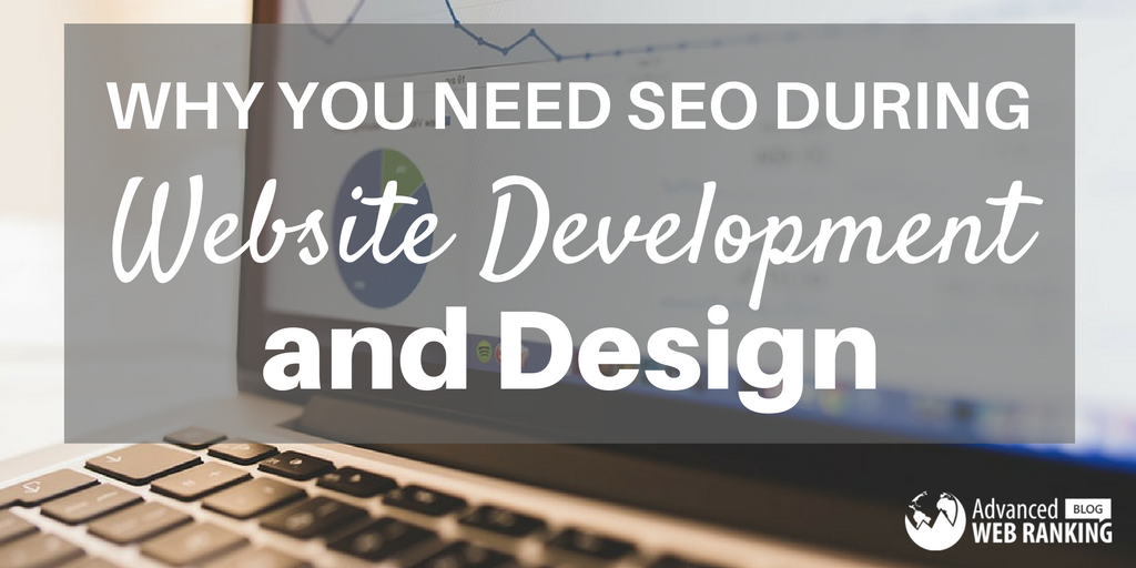 Why You Need SEO During Website Development and Design