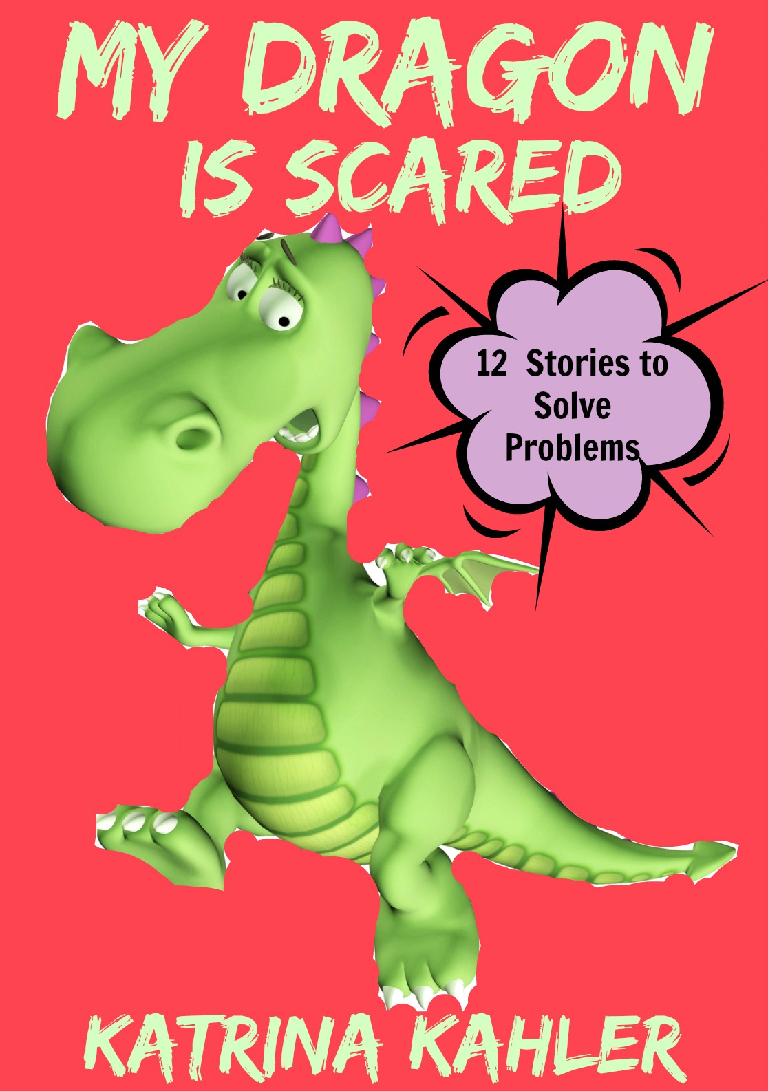 My dragon is scared! 12 stories to solve problems