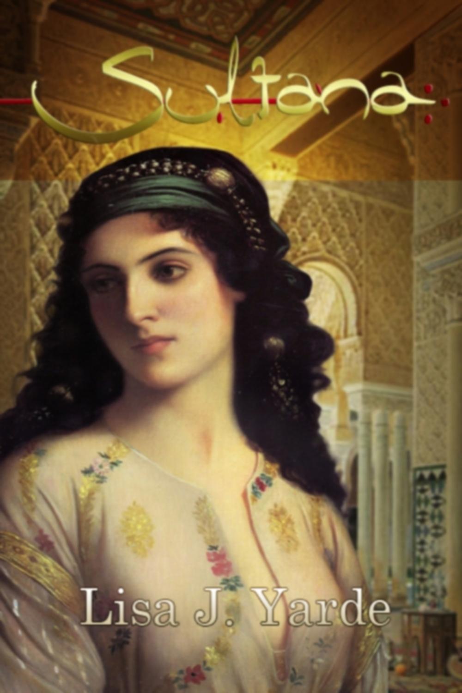 Sultana (a novel of moorish spain)