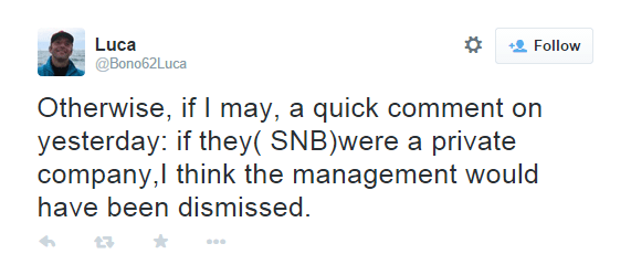 If they (SNB) were a private company, I think the management would have been dismissed. - @Bono62Luca