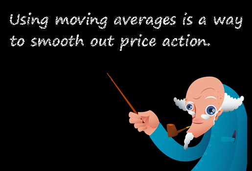 Moving averages smooth out price action