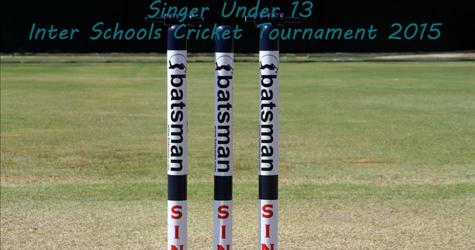 Singer U13 Division One Inter Schools Cricket Tournament
