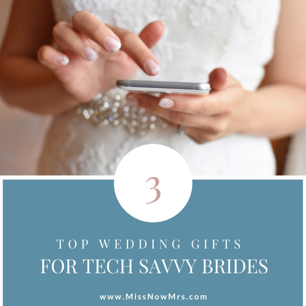 3 gifts for tech savvy brides