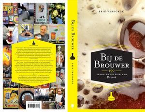 Bij de Brouwer, Erik Verdonck,Belgian Beer, Belgium, Brewing Process, Brewing, Beer,