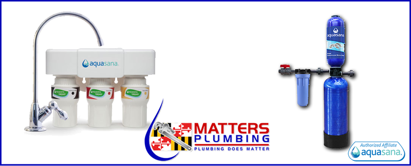 Matters Plumbing Installs Aquasana Products in Lusby, MD