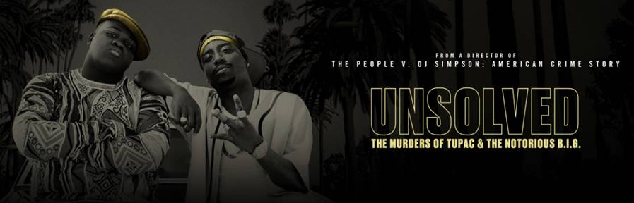Unsolved: The Murders of Tupac and The Notorious B.I.G