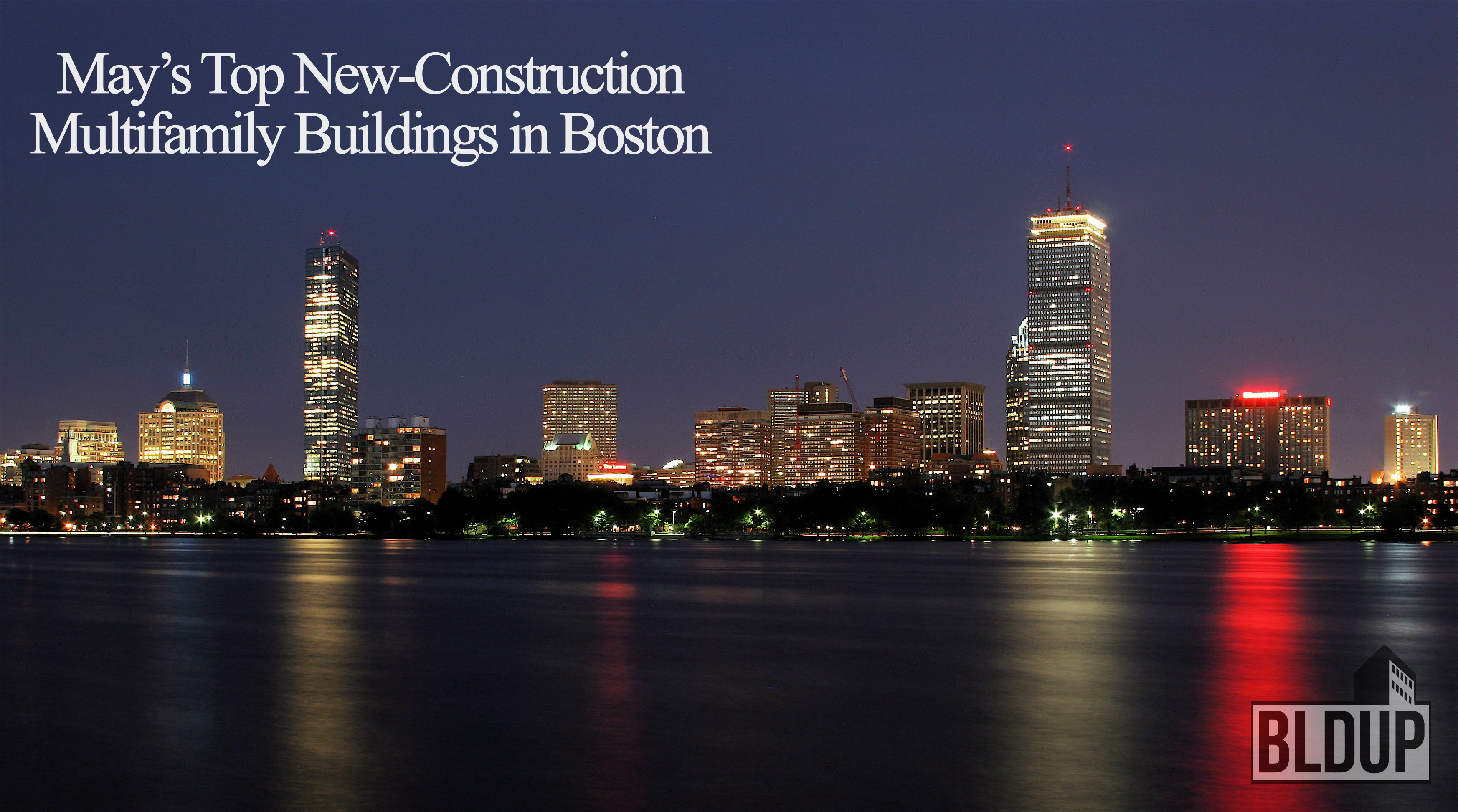May%e2%80%99s top new construction multifamily buildings in boston