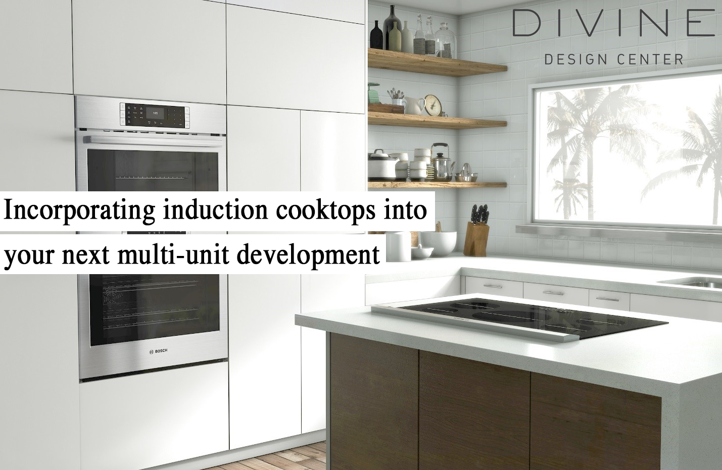 Incorporating induction cooktops into your next multi unit development