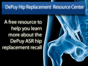Visit the DePuy Hip Replacement Lawsuit Resource Center