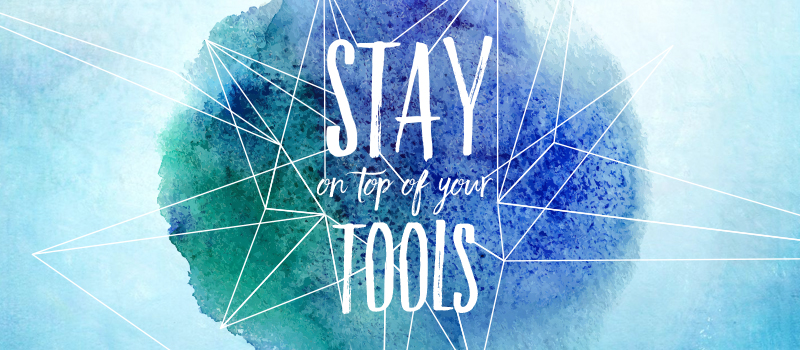 stay-on-top-of-your-tools-niki-blaker