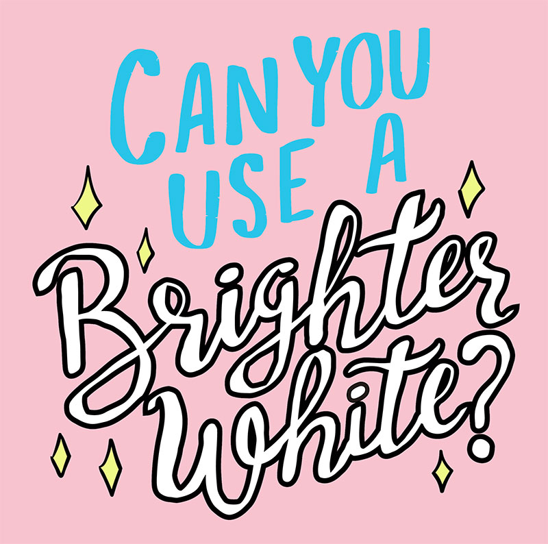 Can you use a brighter white?