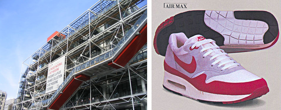 Left: Pompidou Centre. CC BY-SA 3.0. Right: Nike Air Max 1 from 1987.