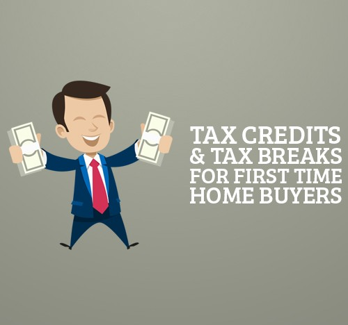 Tax Credits and Tax Breaks for First Time Home Buyers