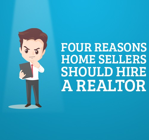 Four Reasons Home Sellers Should Hire a Realtor