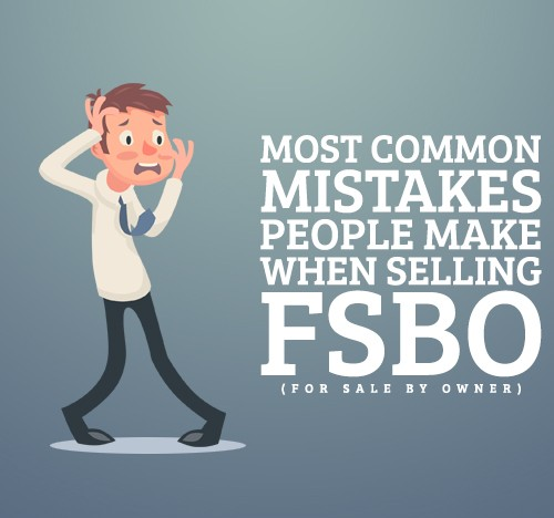 Most Common Mistakes People Make When Selling FSBO (For Sale by Owner)