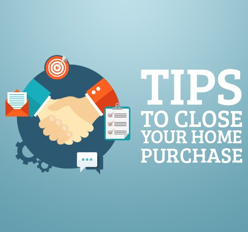 Tips to Close your Home Purchase