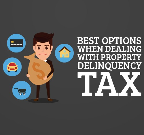 Best Options When Dealing With Property Delinquency Tax
