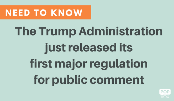 POPVOX_Trump administration just released its first major regulation for public comment_Marci Harris