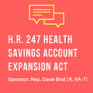 Health Savings Account Expansion Act Dave Brat POPVOX