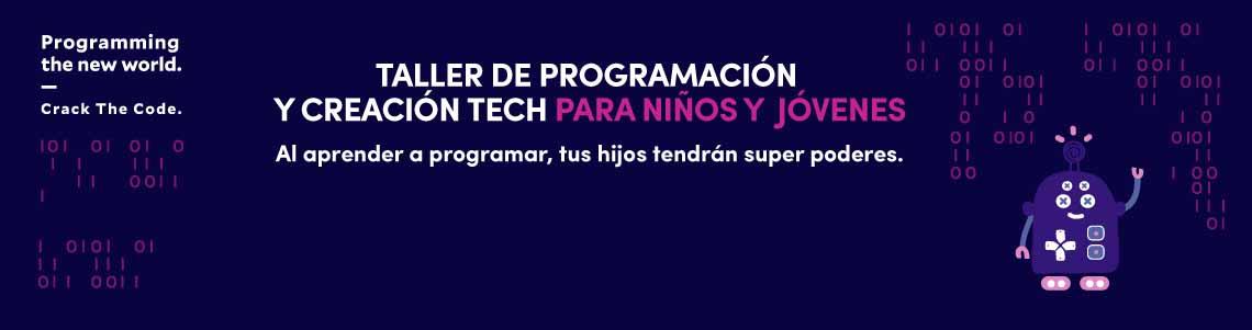 "Taller de Programación y creación Tech para niños y jóvenes en Crack the Code</h1> <ul class=""postSocial""> <li class=""itemSocialShare""> <a href=""javascript:;"" class=""postSocialFacebook""> <img src=""http://blog.joinnus.com/wp-content/themes/binderpro/images/facebook.png""/> </a> </li> <li class=""itemSocialShare""> <a href=""javascript:;"" class=""postSocialTwitter""> <img src=""http://blog.joinnus.com/wp-content/themes/binderpro/images/twitter.png""/> </a> </li> <li class=""itemSocialShare""> <a href=""javascript:;"" class=""postSocialGoogle""> <img src=""http://blog.joinnus.com/wp-content/themes/binderpro/images/google.png""/> </a> </li> <li class=""itemSocialShare""> <a href=""whatsapp://send?text=Échale un vistazo a este evento 'Taller de Programación y creación Tech para niños y jóvenes en Crack the Code' http://blog.joinnus.com/taller-de-programacion-y-creacion-tech-para-ninos-y-jovenes-en-crack-the-code/"" class=""postSocialWhatsapp"" data-action=""share/whatsapp/share""> <img src=""http://blog.joinnus.com/wp-content/themes/binderpro/images/whatsapp.png""/> </a> </li> </ul>"