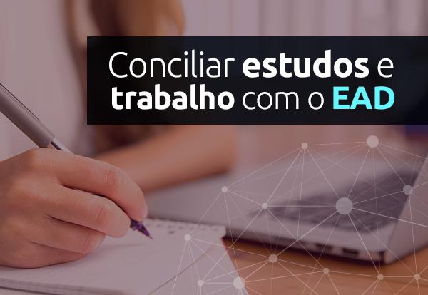 conciliar estudos e trabalho com o EAD