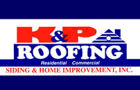 K & P Roofing Siding & Home Improvement, Inc.
