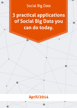 3 practical applications of Social Big Data you can do today