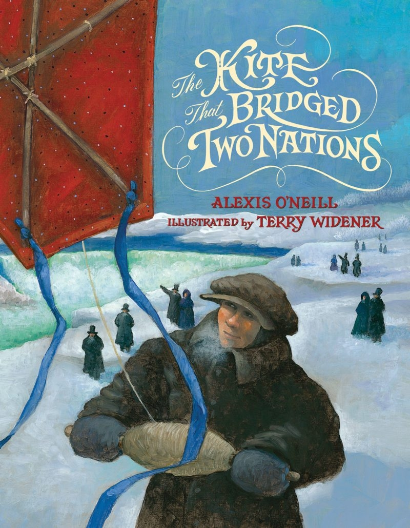 cover art for Alexis O'Neill's The Kite That Bridged Two Nations. for Aaron Besecker, Niagara Weekend.