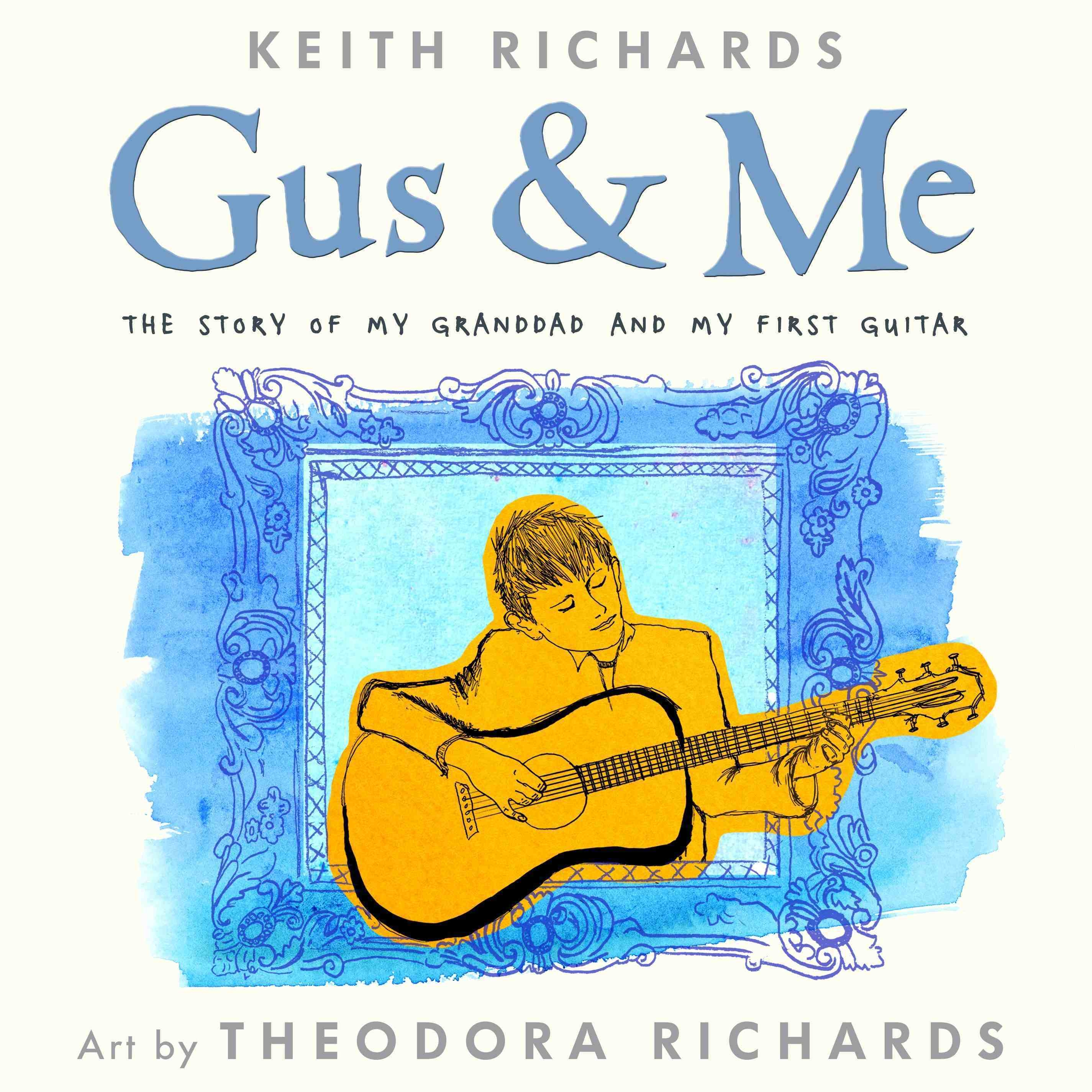 """This is the cover of a new children's book, """"Gus & Me: The Story of My Granddad and My First Guitar,"""" by Rolling Stones rocker Keith Richards."""