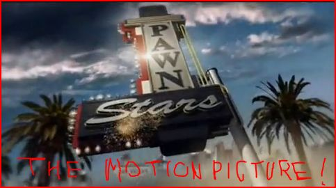 pawn stars the motion picture.JPG