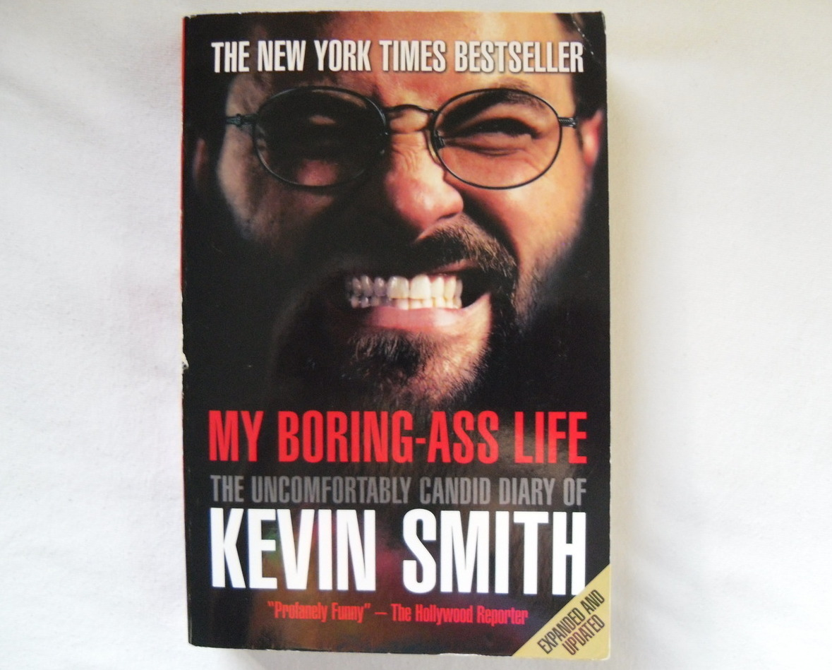 My Boring Ass Life The Uncomfortably Candid Diary of Kevin Smith Expanded Ed