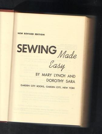 Sewing Made Easy, New Revised Edition, Mary Lynch and Doroth