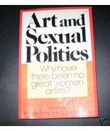 *Art and Sexual Politics Women Artists Baker He... - $16.85