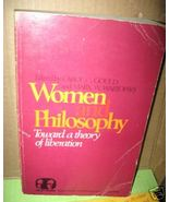 *Women and Philosophy Theory Liberation C. Gould - $5.10