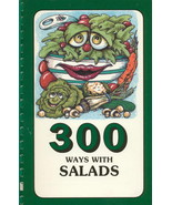 300 Ways With Salads Cookbook - $6.99