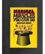 Magical Miracles You Can Do, Graham Reed, 1977 - $5.25