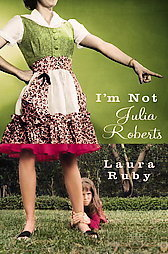 I'm Not Julia Roberts Laura Ruby 2007 Hardcover Book