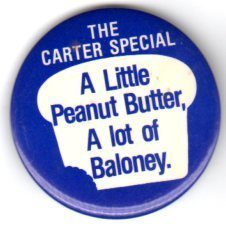 A Little Peanut Butter, A Lot of Baloney - Anti Carter Campaign Button