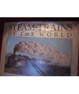 Steam Trains Of The World by Colin Garratt 1987... - $29.50